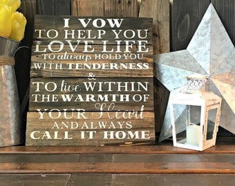 Wedding Vows Sign - I Vow To Help You Love Life - To Live Within The Warmth of Your Heart - Wedding Sign - Wedding Gift - Anniversary Gift