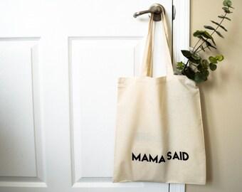 Mama Said Tote/ Everyday Tote/ Women's Bag