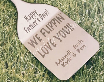 Personalized Spatula, We Flippin Love You, Father's Day Gift, BBQ Equipment, Grilling Equipment, Kitchen Utensil, Gift for Him, Gift for Dad