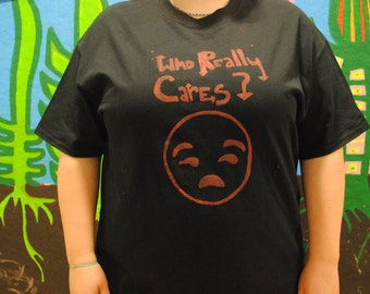 Who Really Cares T-Shirt