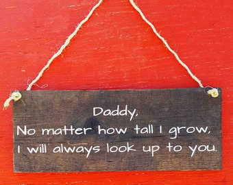 I Will Always Look Up To You, Father's Day Gift, Wooden Sign for Dad, Gift from Children