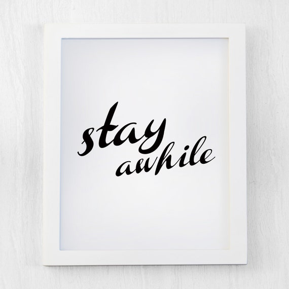 Items Similar To Stay Awhile, Typography Art, Black And