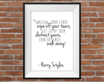 Swallow Your Fears, Wipe Off Your Tears - Harry Styles One Direction Quote - Typographic Digital Print – Inspirational Quote Wall Art