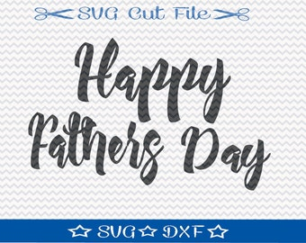 Happy Fathers Day SVG File / SVG Cut File /  SVG Download / Silhouette Cameo / Digital Download / Fathers Day File / Dad svg