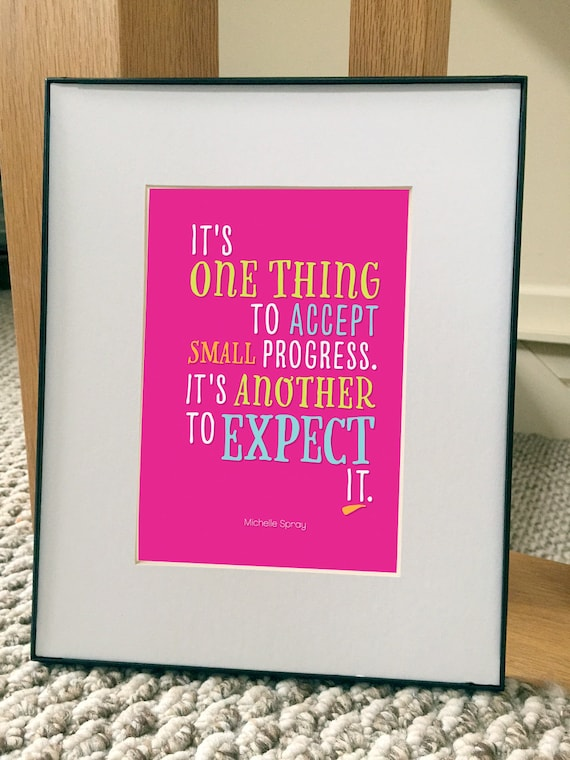 Small progress quote, 5x7 WITH 8x10 frame, Small progress print, accept small progress, expect small progress by Michelle Spray
