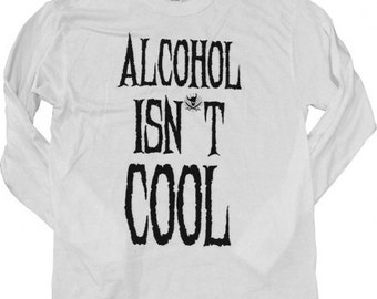Party Sober Clothing Alcohol Isn't Cool