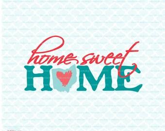 Home Sweet Home Ohio svg Ohio State svg files Ohio Pride svg Ohio dxf svg dxf eps jpg Cricut svg Silhouette