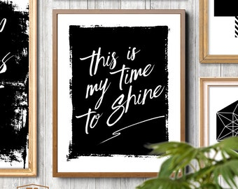 """Black and white printable art """"This Is My Time To Shine"""" digital print quote dorm room art office wall art motivational quote"""