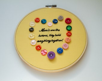 Mom's Are Like Buttons Hand Embroidery Hoop Art, Texture, Yellow