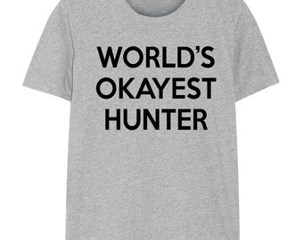 Hunting T-shirt, Hunter gift, World's Okayest Hunter shirt - 148