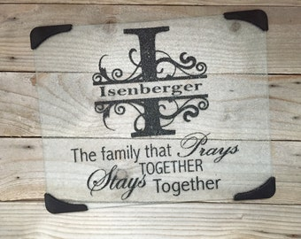 Glass Cutting Board, Family that Prays Together, Wedding, Bride Gift, Name Plaque, Personalized Gifts, Established Sign, Name Sign, Gifts