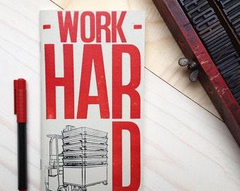 Quaderno Letterpress: WorkHard / WorkHard Letterpress Notebook
