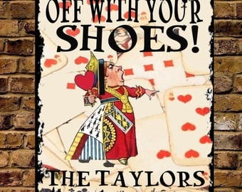 Personalised Metal Alice in Wonderland Queen of Hearts Vintage Remove Shoes Sign