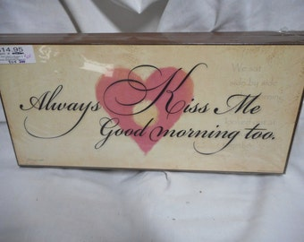 Always kiss me good morning too sign