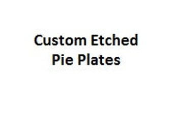 Personalized Etched Pie Plates
