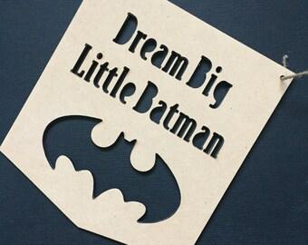 Dream Big Little Batman Nursery Decor Wall Hanging Baby Shower Gift Boho Door Sign Bedroom Decor Personalised Personalized