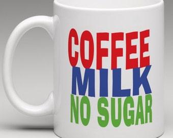 How you like it - Coffee  Milk No Sugar - Novelty Mug