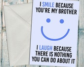 Brother Birthday Card - I'm smile because you're my brother - Fun Brother Card - Birthday card for Brother - Funny Brother Birthday Card