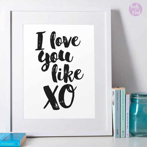 I Love You Like Xo Quotes : Art