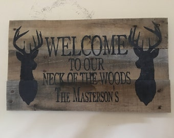 Welcome to our neck of the woods - wood sign/cabin sign/rustic/hunting/family sign
