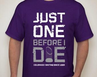 Colorado Rockies - Just One Before I Die - T-Shirt - MLB
