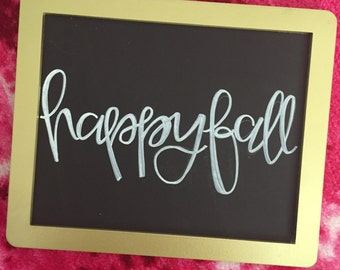 Happy Fall Autumn Hand Lettered Gold Chalkboard Sign