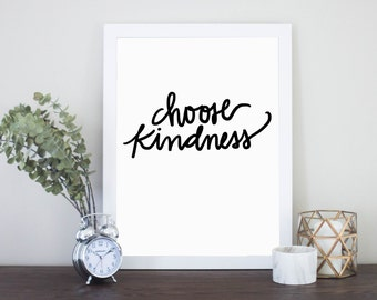 Choose Kindness Quote Digital Download Print