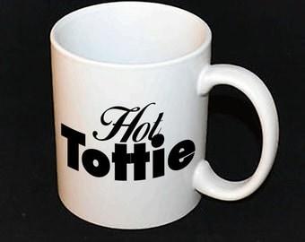Mug - Hot Tottie // Gifts for Her // Tottie // Rude-ish Mugs