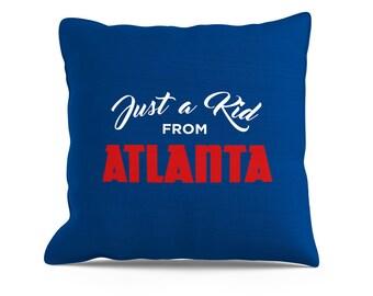Just a Kid From Atlanta Pillow, 18x18 Pillow, Atlanta Braves, Atlanta Falcons, Atlanta Hawks, Atlanta Pillow, Atlanta Throw