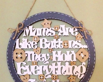 Mums are like buttons sign