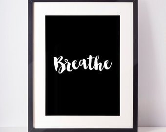 Breathe Black and White Typographic A4 print