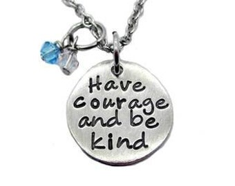 Have Courage And Be Kind {Fine Pewter}