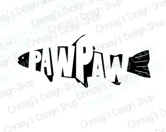 Pawpaw svg silhouette download / Papa svg / Pawpaw fishing svg / fishing svg / fish eps / fish dxf / vinyl crafts / Pawpaw silhouette