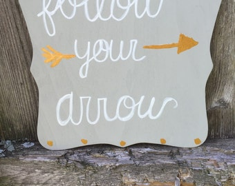 Follow your arrow board