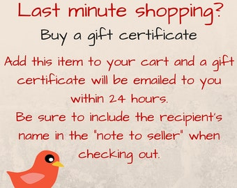 Gift Certificate, last minute gift, gift for anyone