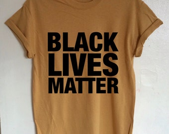 Black Lives Matter Shirt Anti Racist Intersectional Feminist Shirt (Organic Cotton)