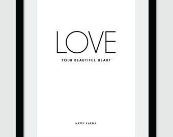 Love your beautiful Heart, Wall Art, Print, Printable