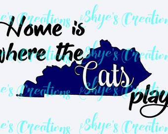 Home is where the Cats play svg cutting file, Kentucky wildcats, UK