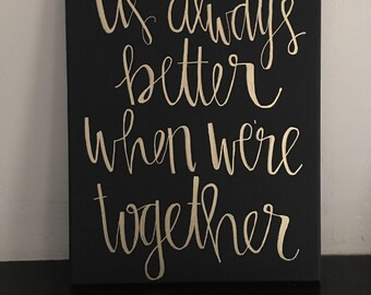 It's always better when we're together. Wall art decoration.