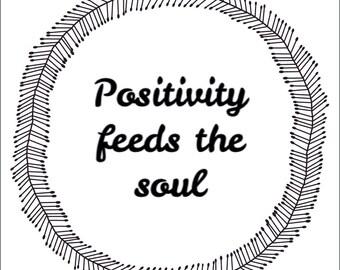 Positivity feeds the soul