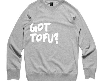 Got Tofu Sweatshirt