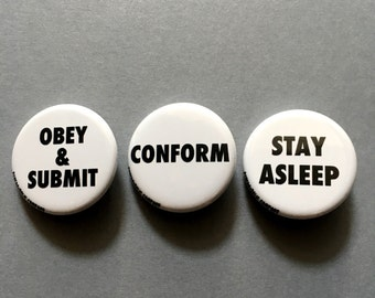 "They Live Buttons 1.25"" Conform Obey & Submit Stay Asleep"