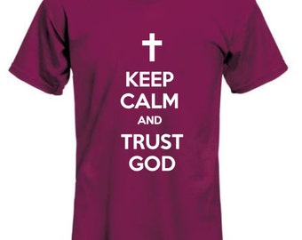 Keep Calm Trust God shirt