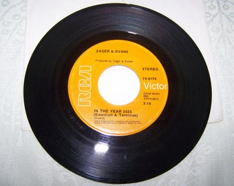"""1960's Hit by Zaeger and Evans on 45 rpm record """"In The Year 2525"""""""