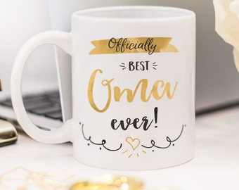 "Mug for Oma, with quote ""Officially best Oma ever!"""