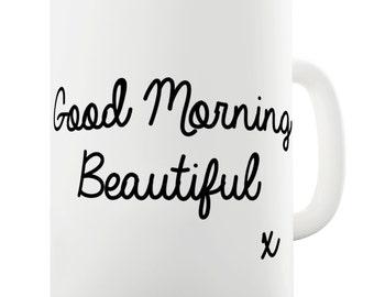 Good Morning Beautiful Ceramic Mug