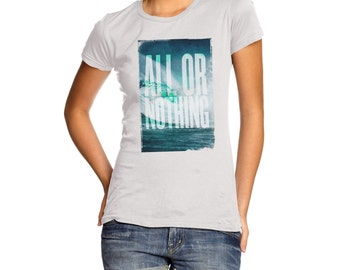 Women's All Or Nothing T-Shirt