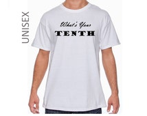What's Your Tenth. Very cool Tee representing Tithing! Can wear this shirt any place, importance of Tithes, All Sizes. Choose color Tee!
