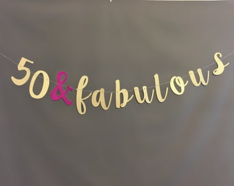 50 & Fabulous bannner, 50th birthday party decorations, Birthday Party Decor, 50th Birthday Party garland/ Glitter Banner