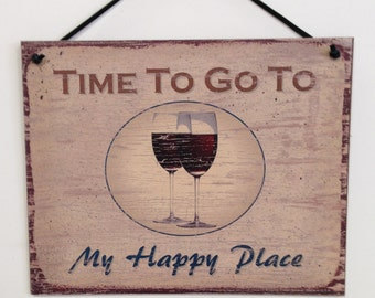 """Time To Go To My Happy Place--8""""X10"""" wine sign"""